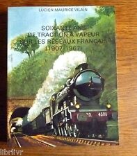 Chemins de fer  60 ANS DE TRACTION A VAPEUR SUR LES RESEAUX FRANCAIS 1907-1967