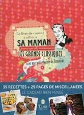 Le livre de cuisine à offrir à sa maman - Les grands classiques -Gwen Rassemusse