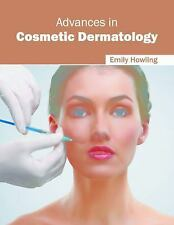 Advances in Cosmetic Dermatology: By Howling, Emily