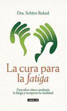 La cura para la fatiga (Spanish Edition)