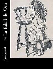 La Edad de Oro by José Martí (2013, Paperback)