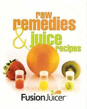 B011D31P60 Raw Remedies & Juice Recipes for the Fusion Juicer
