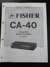 ORIGINALI service manual Fisher Integrated Stereo Amplifier ca-40