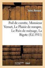 Poil de Carotte, Monsieur Vernet, le Plaisir de Rompre, le Pain de Menage, la...