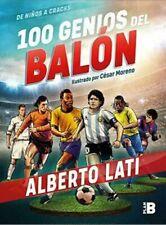 100 Genios del Balon/100 fútbol Genios (de ninos un por Alberto Lati Excelente