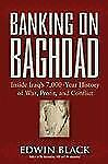 Banking on Baghdad: Inside Iraq's 7,000-Year History of War, Profit, and Conflic