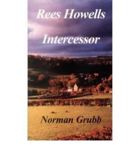 Grubb, Norman-Rees Howells: Intercessor BOOK NUEVO