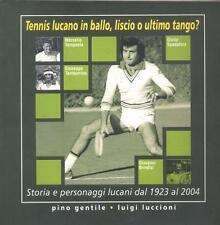 Tennis lucano in ballo,  liscio o ultimo tango di P.  Gentile 2004