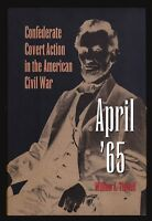 William A. Tidwell, April '65, Confederate Covert Action in the Civil War