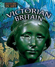 Victorian Britain  (History in Art),Langley, Andrew,New Book mon0000055679
