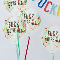 F*CK YOUR OLD CONFETTI FILLED BIRTHDAY BALLOONS - NAUGHTY PARTY, Birthday Deco