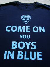 DUBLIN come on you boys in blue MEDIUM T-SHIRT soccer futbol