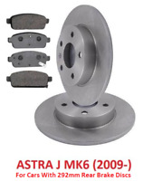 FOR VAUXHALL ASTRA J MK6 2009>  REAR BRAKE DISCS AND PADS 292mm DISCS