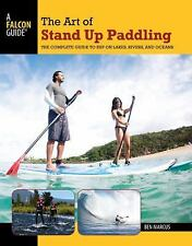 The Art of Stand Up Paddling: A Complete Guide to SUP on Lakes,-ExLibrary