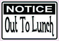 5in x 3.5in Notice out to Lunch Vinyl Sticker Car Truck Vehicle Bumper Decal