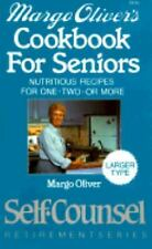 Margo Oliver's Cookbook for Seniors: Nutritious Recipes for One-Two-Or More (Sel