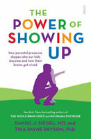 NEW The Power of Showing Up By Tina Payne Bryson Paperback Free Shipping