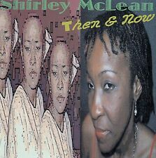 Shirley McLean: then & Now/CD (bromac records 001) - ETAT NEUF