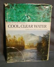 The Key To Our Enviroment..Cool, Clear Water by Bob & Ira Spring 1970 HC w/ DJ