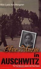 Ave Maria in Auschwitz: The True Story of a Jewish Girl from Poland