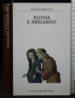 ELOISA E ABELARDO. Regine Pernoud. Il Giornale.