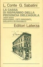 CONTE, SABATINI, La Cassa di Risparmio della Provincia dell'Aquila, Laterza,201