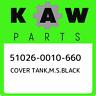 51026-0010-660 Kawasaki Cover tank,m.s.black 510260010660, New Genuine OEM Part