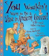 You Wouldn't Want to be a Slave in Ancient Greece! by Fiona MacDonald (Paperbac…