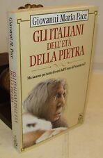 STORIA ANTICA - G. Maria Pace: Gli Italiani dell'Età della Pietra - TEA 1a 1996