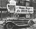Old End of Prohibition Era Celebration Happy Days are Beer Again Car Sign Photo