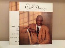 "WILL DOWNING - There's No Living Without You 12"" Vinyl 1993 VGC"