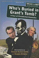 HISTORY BOOK  WHO'S BURIED IN GRANT'S TOMB  BY BRIAN LAMB