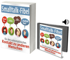 Smalltalk-Fibel! Unkomplizierter Kontakt zu anderen! Ratgeber eBook+Hörbuch