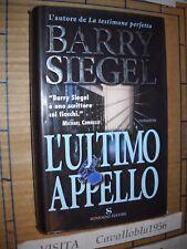 LIBRO - L'ULTIMO APPELLO - B. SIEGEL - 1° ED. SONZOGNO 2001 - NUOVO MA