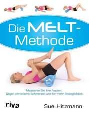 Die MELT-Methode Massieren der Faszien gegen chronische Schmerzen Ratgeber Buch