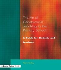 Art of Constructivist Teaching in the Primary School : A Guide for Students...