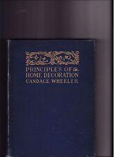 1903- Candace Wheeler- PRINCIPLES of HOME DECORATION- VINTAGE INTERIOR DESIGN HC