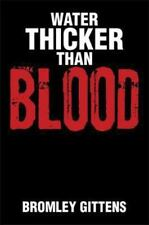 Water Thicker Than Blood by Bromley Gittens (2013, Paperback)