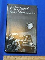 Author Insribed Book Fritz Busch German Conductor 1978 Aus Dem Leben Eines Musik