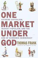 One Market Under God: Extreme Capitalism, Market P