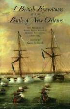 A British Eyewitness at the Battle of New Orleans The Memoir of Royal Navy Admir