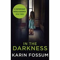 In The Darkness - Inspector Sejer Book 1 By Karin Fossum and James Anderson