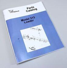Bobcat 313 Skid Steer Loader Parts Assembly Manual Catalog Exploded Views