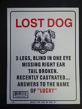 """Lost Dog 3 legs blind one eye name LUCKY Funny Humorous Home Sign NEW 9""""x12"""" N18"""