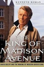 The King of Madison Avenue: David Ogilvy and the Making of Modern Advertising, ,