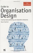 The Economist Guide to Organisation Design: Creating high performance and ada.