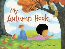 My Autumn Book by Wong Herbert Yee (Hardback, 2015)