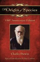 The Origin of Species: 150th Anniversary Edition by Charles Darwin
