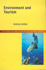 Environment and Tourism (Routledge Introductions to Environment: Environment and