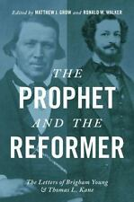 The Prophet and the Reformer : The Letters of Brigham Young and Thomas L....